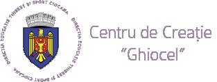 """Centrul de creaţie a copiilor ,,Ghiocel"""""""